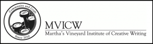 Martha's Vineyard Institute of Creative Writing Contest